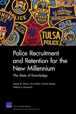 Police Recruitment and Retention for the New Millennium: The State of Knowledge - Wilson, Jeremy M