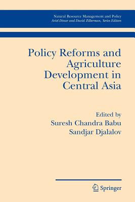Policy Reforms and Agriculture Development in Central Asia - Djalalov, Sandjar (Editor), and Babu, Suresh Chandra (Editor)