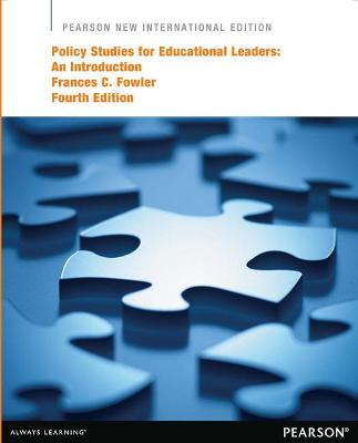 Policy Studies for Educational Leaders: An Introduction - Fowler, Frances C.