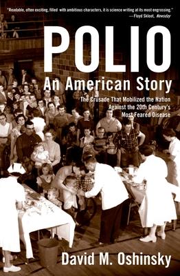 Polio: An American Story - Oshinsky, David M