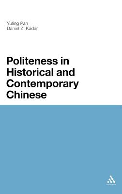 Politeness in Historical and Contemporary Chinese: A Comparative Analysis - Pan, Yuling, and Kadar, Daniel Z.