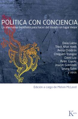 Politica Con Conciencia: La Alternativa Buddhista Para Hacer del Mundo Un Lugar Mejor - Dalai Lama, and Needlecraft Shop, and McLeod, Melvin (Editor)