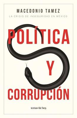 Politica y Corrupcion - Tamez Guajardo, Macedonio