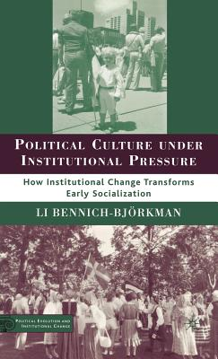 Political Culture Under Institutional Pressure - Bennich-Bj'orkman, Li