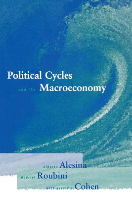 Political Cycles and the Macroeconomy - Alesina, Alberto, and Roubini, Nouriel, and Cohen, Gerald D
