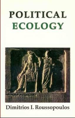 Political Ecology - Roussopoulos, Dimitrios I