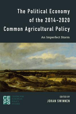 Political Economy of the 2014-2020 Common Agricultural Policy: An Imperfect Storm - Swinnen, Johan F M (Editor)