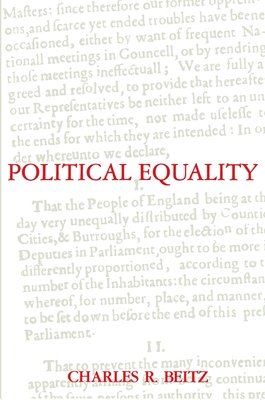 Political Equality: An Essay in Democratic Theory - Beitz, Charles R