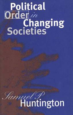 Political Order in Changing Societies - Huntington, Samuel P