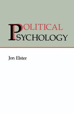 Political Psychology - Elester, Jon, and Elster, Jon
