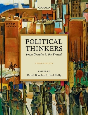 Political Thinkers: From Socrates to the Present - Boucher, David (Editor), and Kelly, Paul (Editor)