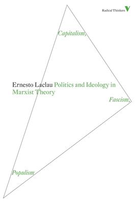 Politics and Ideology in Marxist Theory: Capitalism, Fascism, Populism - Laclau, Ernesto