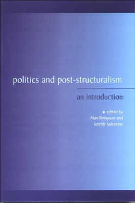 Politics and Post-Structuralism: An Introduction - Finlayson, Alan, Professor