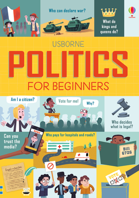 Politics for Beginners - Frith, Alex, and Hore, Rosie, and Stowell, Louie