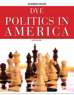 Politics in America, Alternate Edition - Dye, Thomas R