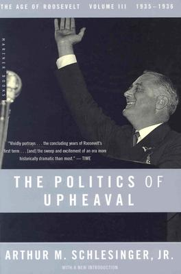 Politics of Upheaval - Schlesinger, Arthur M.