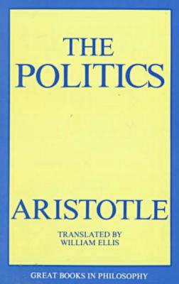Politics - Aristotle, and Ellis, William (Translated by)