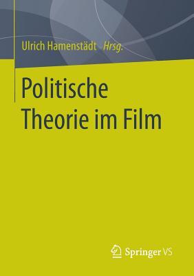 Politische Theorie Im Film - Hamenstadt, Ulrich (Editor)