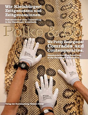 Polke & Co: We Petty Bourgeois: Comrades and Contemporaries - Polke, Sigmar, and Lange-Berndt, Petra (Text by), and Rubel, Dietmar (Text by)