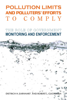 Pollution Limits and Polluters' Efforts to Comply: The Role of Government Monitoring and Enforcement - Earnhart, Dietrich H, and Glicksman, Robert L