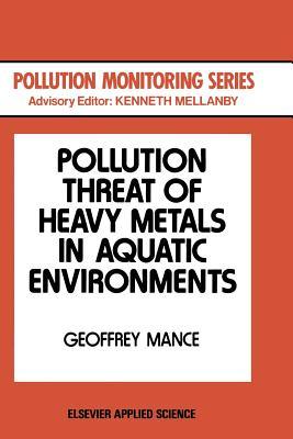 Pollution Threat of Heavy Metals in Aquatic Environments - Mance, G