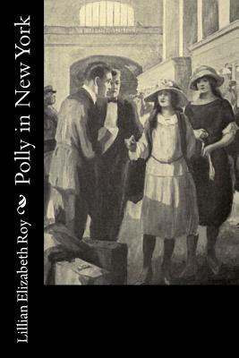 Polly in New York - Roy, Lillian Elizabeth