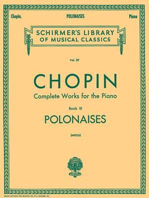 Polonaises: Piano Solo - Chopin, Frederic (Composer), and Mikuli, C (Editor)