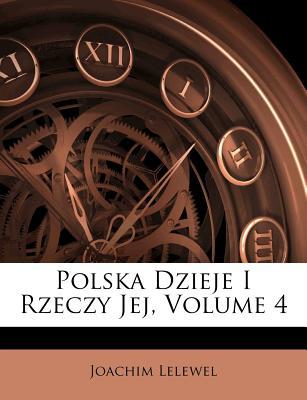 Polska Dzieje I Rzeczy Jej, Volume 4 - Lelewel, Joachim