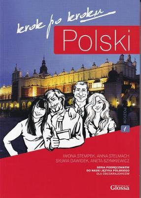 Polski, Krok Po Kroku: Level A1: Coursebook for Learning Polish as a Foreign Language - Stempek, Iwona, and Stelmach, Anna, and Szymkiewicz, A.