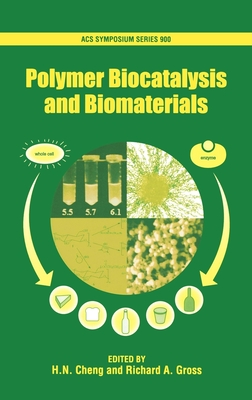 Polymer Biocatalysis and Biomaterials - Cheng, H N (Editor), and Gross, Richard A (Editor)