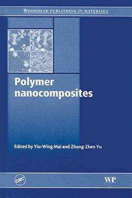 Polymer Nanocomposites - Mai, Yiu-Wing (Editor), and Yu, Zhong-Zhen (Editor)