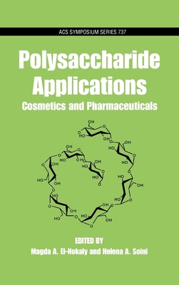 Polysaccharide Applications: Cosmetics and Pharmaceuticals - El-Nokaly, Magda a