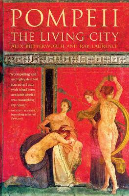 Pompeii: The Living City - Butterworth, Alex, and Laurence, Ray