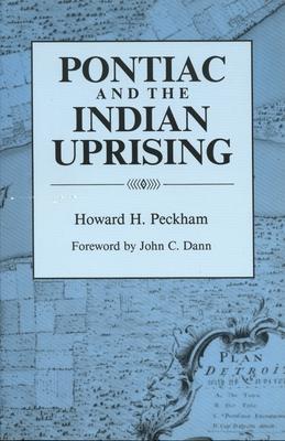 Pontiac and the Indian Uprising - Peckham, Howard Henry