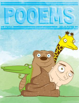 Pooems: A Revolting Rhyming Picture Book - Patino, Carlos, and G, Papa