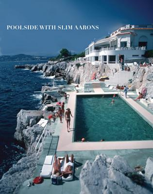 Poolside with Slim Aarons - Aarons, Slim (Photographer)