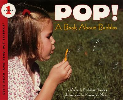 Pop!: A Book about Bubbles - Bradley, Kimberly