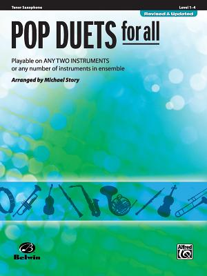 Pop Duets for All: Tenor Saxophone, Level 1-4: Playable on Any Two Instruments or Any Number of Instruments in Ensemble - Story, Michael