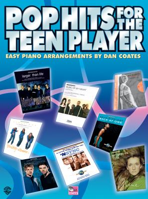 Pop Hits for the Teen Player: Easy Piano - Coates, Dan