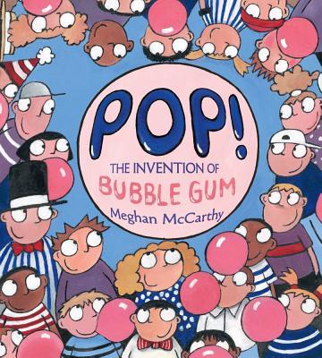 Pop!: The Invention of Bubble Gum -