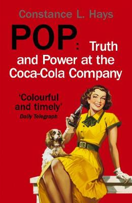 Pop: Truth and Power at the Coca-Cola Company - Hays, Constance