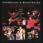 Popdreams & Rocktracks: The Earthquake Album
