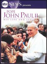 Pope John Paul II: His Life and Legacy