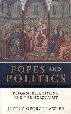 Popes and Politics - Lawler, Justus George