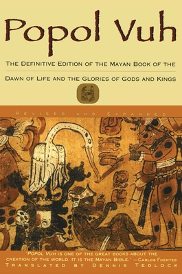 Popol Vuh: The Definitive Edition of the Mayan Book of the Dawn of Life and the Glories of - Tedlock, Dennis