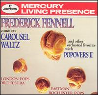 Popovers II: Frederick Fennell conducts Carousel Waltz - Frederick Fennell (conductor)