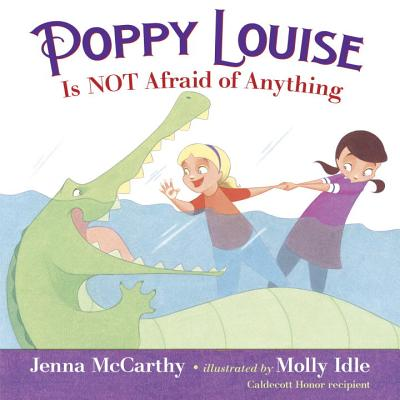 Poppy Louise Is Not Afraid of Anything - McCarthy, Jenna