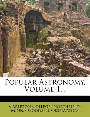 Popular Astronomy, Volume 1... - Carleton College (Northfield, Minn ) Go (Creator)