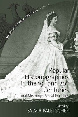 Popular Historiographies in the 19th and 20th Centuries - Paletschek, Sylvia (Editor)