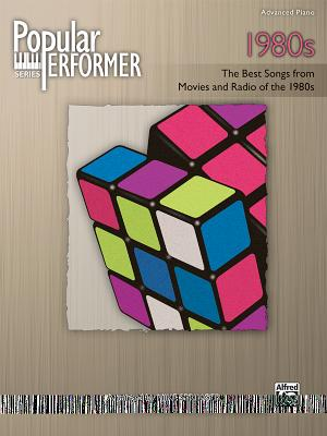 Popular Performer 1980s: The Best Songs from Movies and Radio of the 1980s - Springer, Mike (Composer)